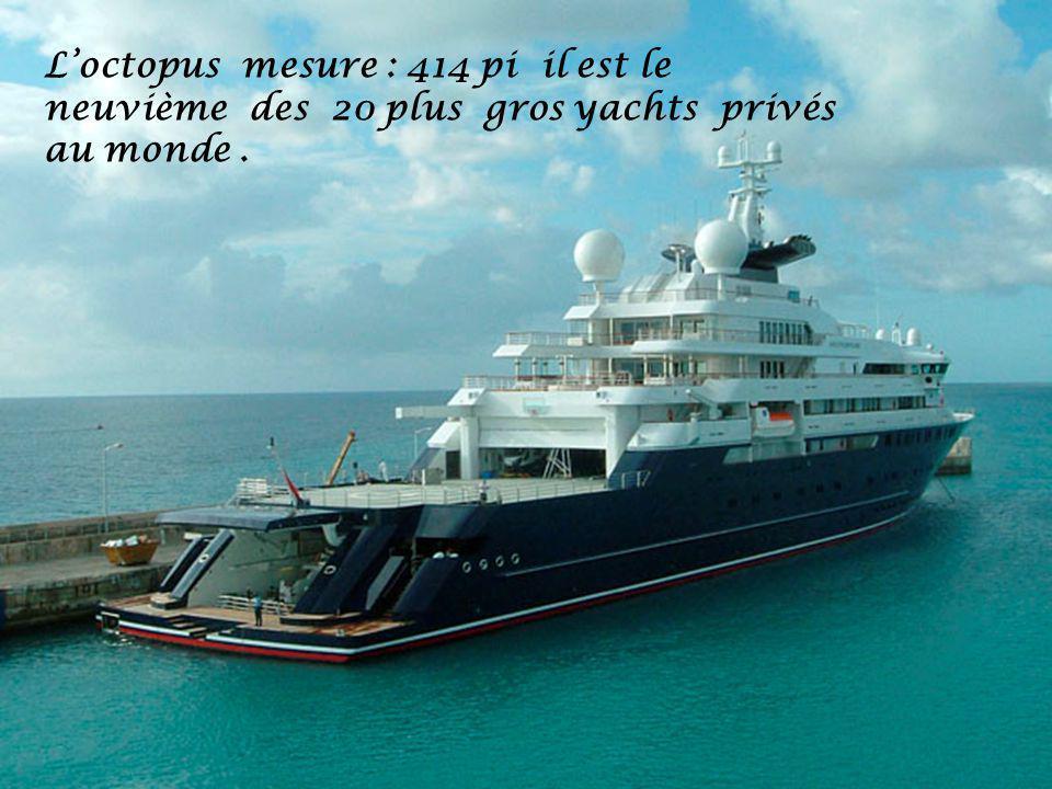 Loctopus mesure : 414 pi il est le neuvième des 20 plus gros yachts privés au monde.
