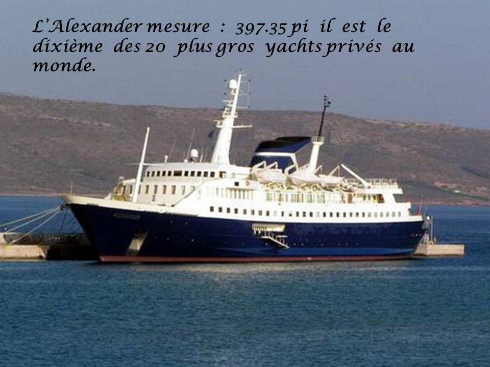LAlexander mesure : 397.35 pi il est le dixième des 20 plus gros yachts privés au monde.
