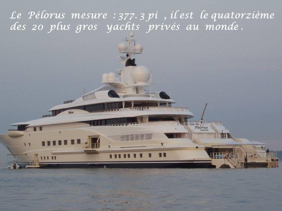 Le Pélorus mesure : 377. 3 pi, il est le quatorzième des 20 plus gros yachts privés au monde.