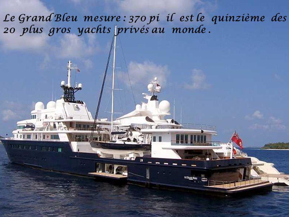 Le Grand Bleu mesure : 370 pi il est le quinzième des 20 plus gros yachts privés au monde.