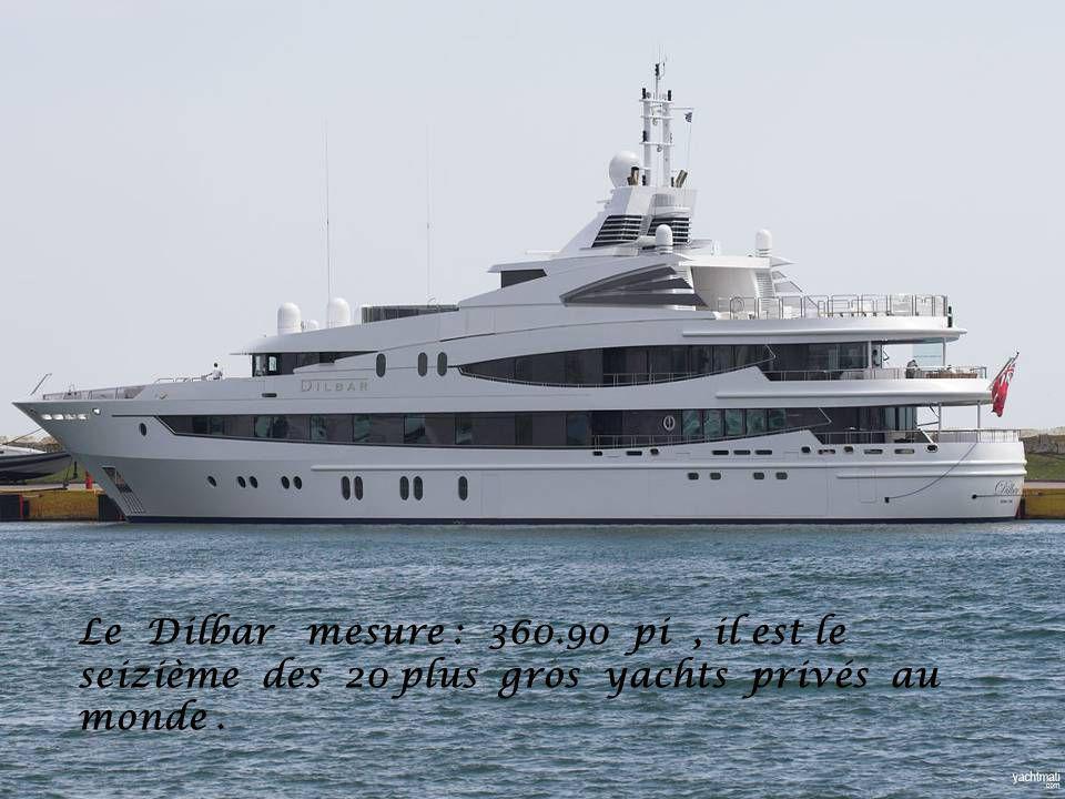 Le Dilbar mesure : 360.90 pi, il est le seizième des 20 plus gros yachts privés au monde.