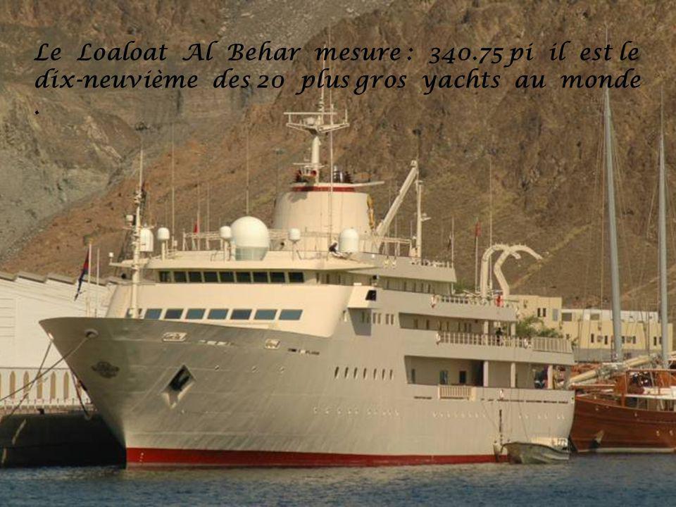 Le Loaloat Al Behar mesure : 340.75 pi il est le dix-neuvième des 20 plus gros yachts au monde.
