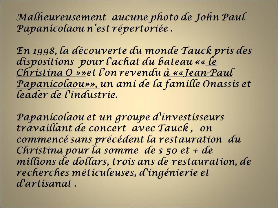 Malheureusement aucune photo de John Paul Papanicolaou nest répertoriée. En 1998, la découverte du monde Tauck pris des dispositions pour l'achat du b