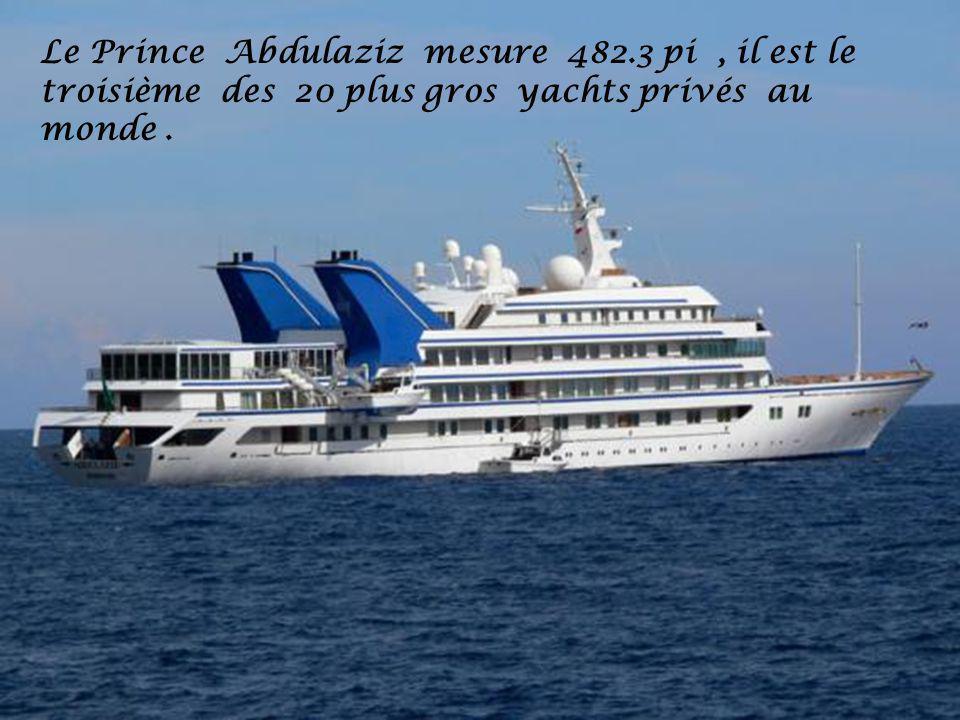 Le Prince Abdulaziz mesure 482.3 pi, il est le troisième des 20 plus gros yachts privés au monde.
