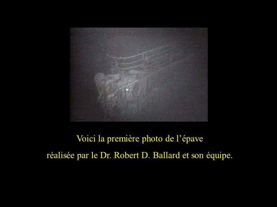 The first image of the Titanic captured by Dr. Robert D Ballard and his crew Voici la première photo de lépave réalisée par le Dr. Robert D. Ballard e