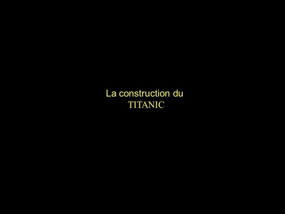 La construction du TITANIC