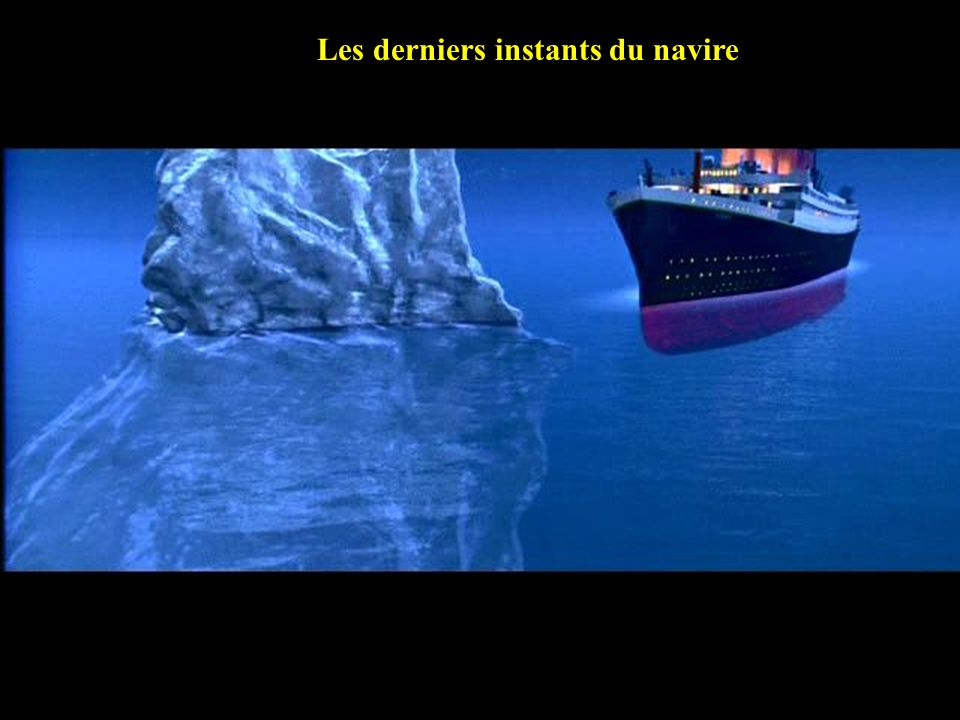 Titanic hit the starboard side with the ice berg. Le Titanic heurta liceberg par tribord
