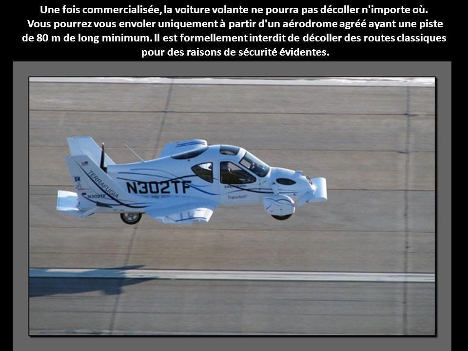 Une fois commercialisée, la voiture volante ne pourra pas décoller n importe où.