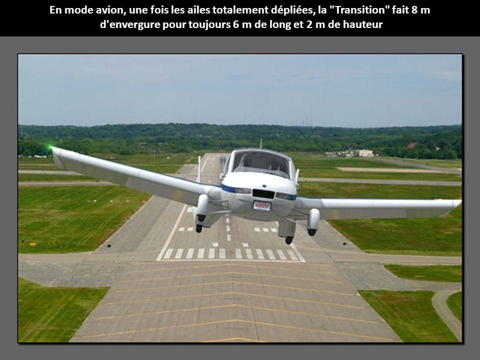 En mode avion, une fois les ailes totalement dépliées, la Transition fait 8 m d envergure pour toujours 6 m de long et 2 m de hauteur