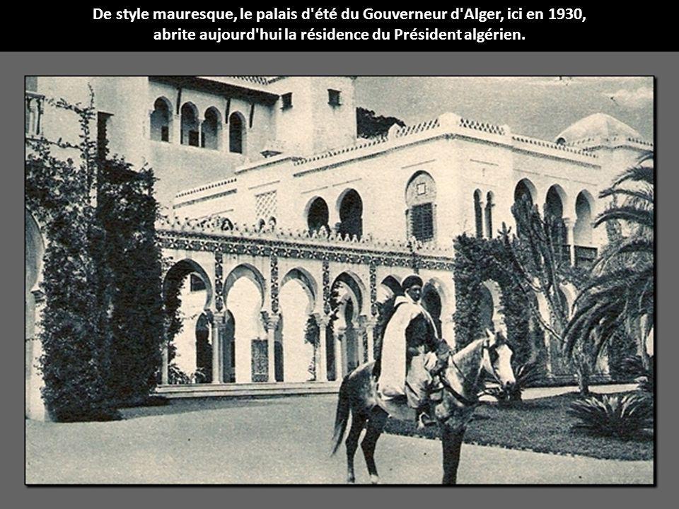 De style mauresque, le palais d'été du Gouverneur d'Alger, ici en 1930, abrite aujourd'hui la résidence du Président algérien.
