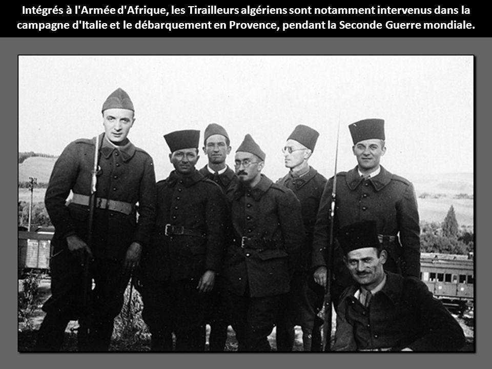 Intégrés à l'Armée d'Afrique, les Tirailleurs algériens sont notamment intervenus dans la campagne d'Italie et le débarquement en Provence, pendant la
