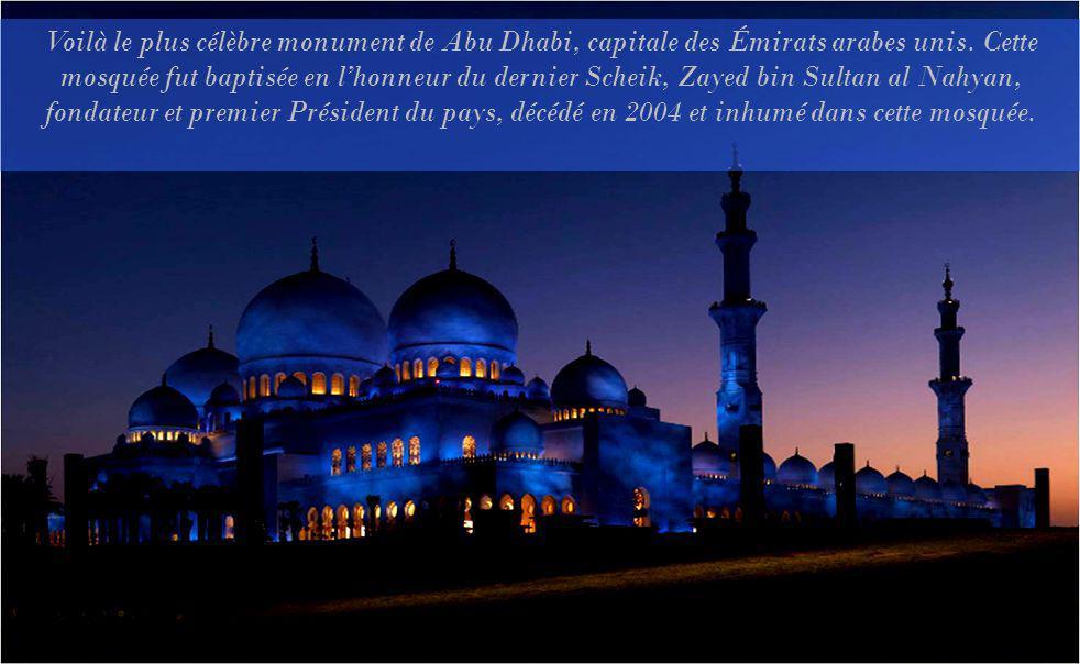 SHEIKH ZAYED La mosquée aux 57 coupoles