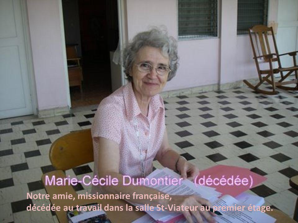Notre amie, missionnaire française, décédée au travail dans la salle St-Viateur au premier étage.
