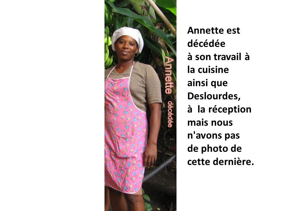 Annette est décédée à son travail à la cuisine ainsi que Deslourdes, à la réception mais nous n'avons pas de photo de cette dernière.
