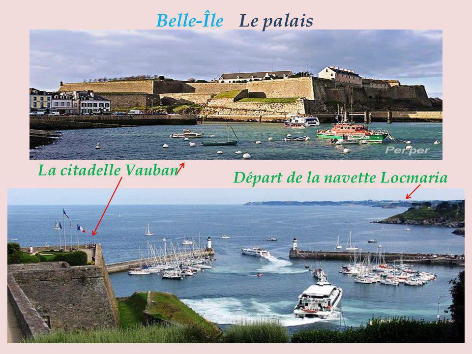 Belle-Île Le palais La citadelle Vauban Départ de la navette Locmaria