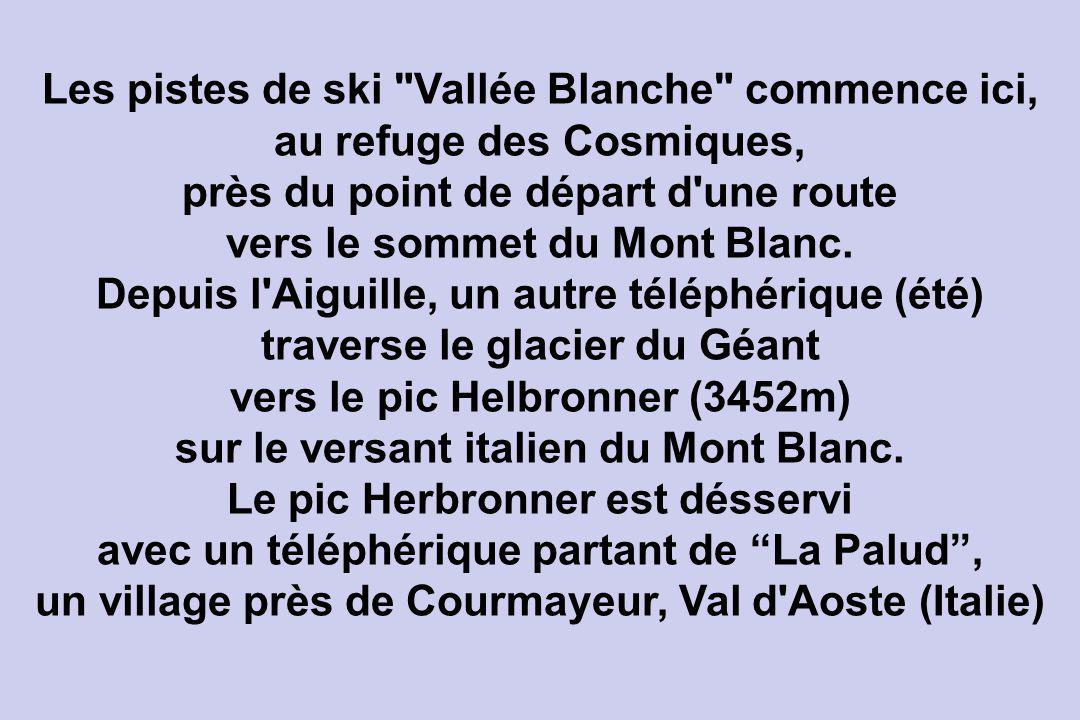 Les pistes de ski Vallée Blanche commence ici, au refuge des Cosmiques, près du point de départ d une route vers le sommet du Mont Blanc.