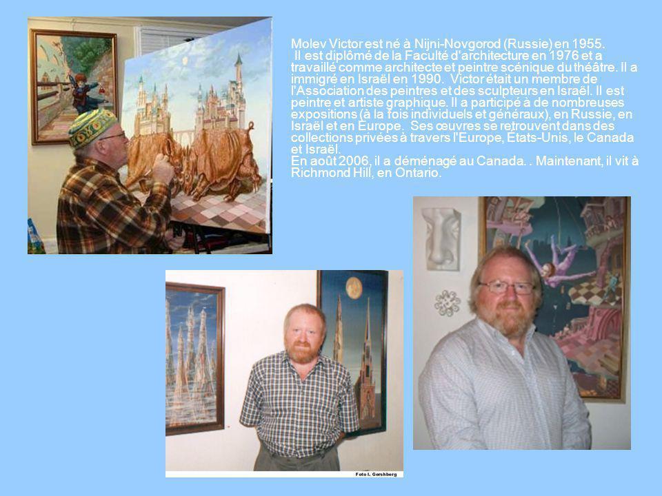 Molev Victor est né à Nijni-Novgorod (Russie) en 1955.
