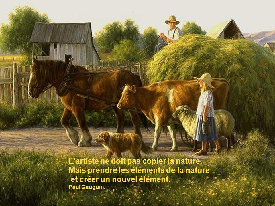 Lartiste ne doit pas copier la nature, Mais prendre les éléments de la nature et créer un nouvel élément. Paul Gauguin.