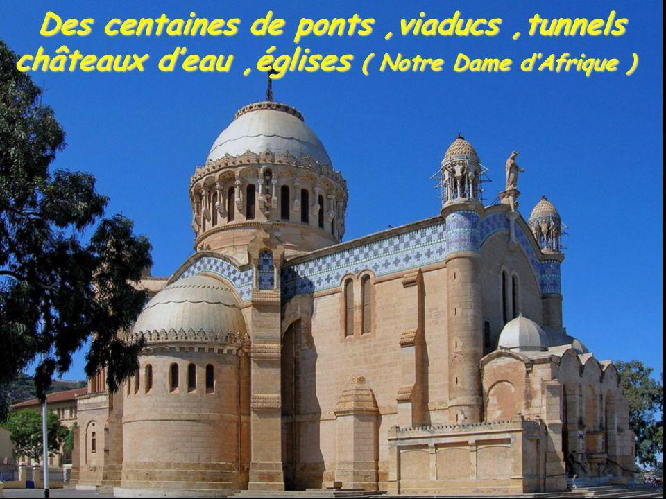 Des centaines de ponts,viaducs,tunnels châteaux deau,églises ( Notre Dame dAfrique ) Des centaines de ponts,viaducs,tunnels châteaux deau,églises ( No