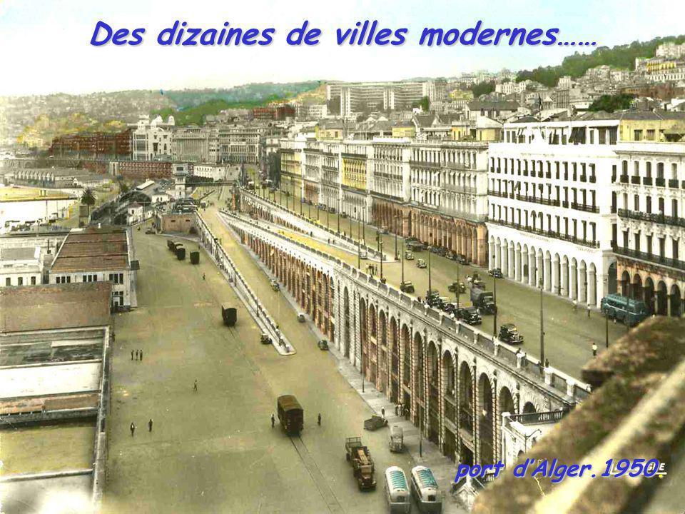Des dizaines de villes modernes…… port dAlger.1950. port dAlger.1950.