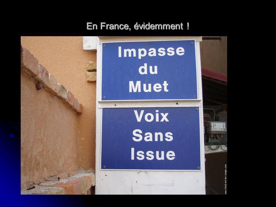 En France, évidemment !
