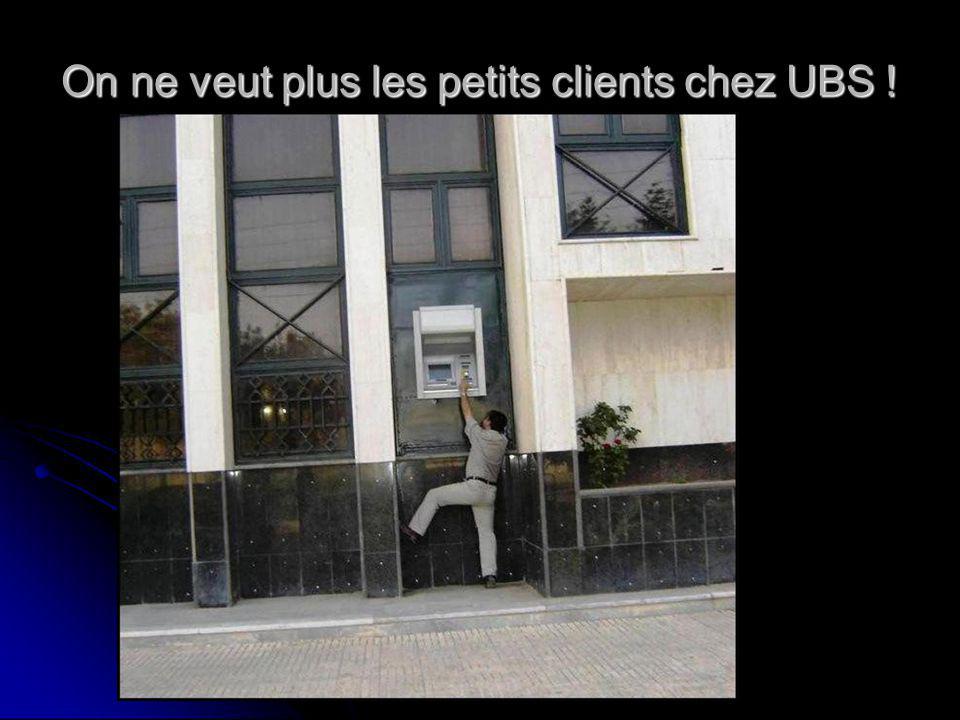On ne veut plus les petits clients chez UBS !