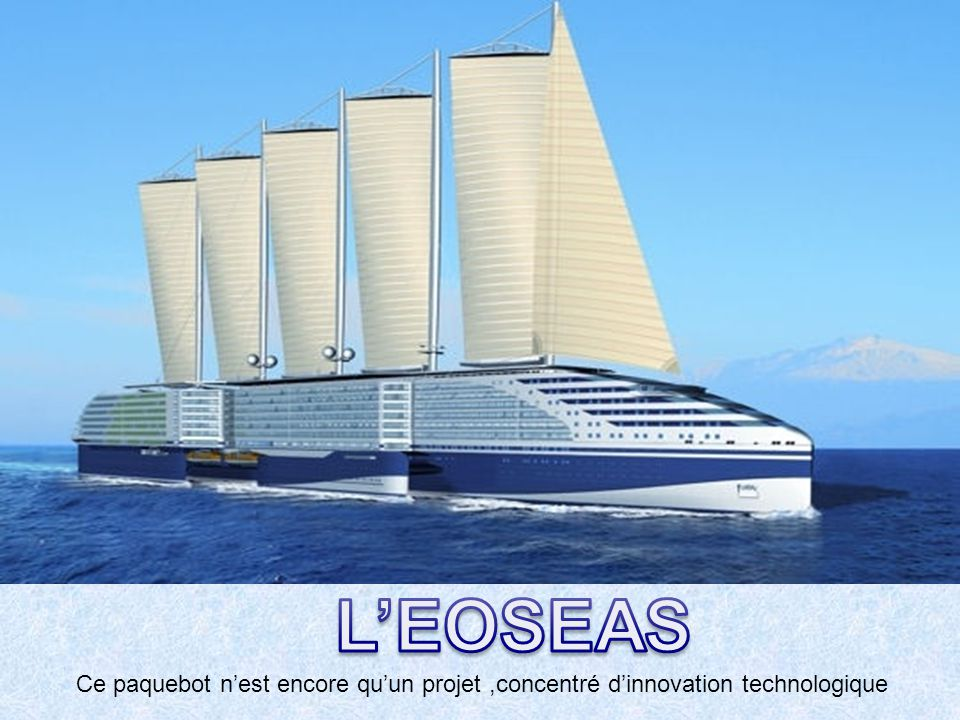 12440 mètres carrés de voiles répartis sur 5 mats Voiles semi-rigides À partir de 30 nœuds, le vent serait le seul moteur
