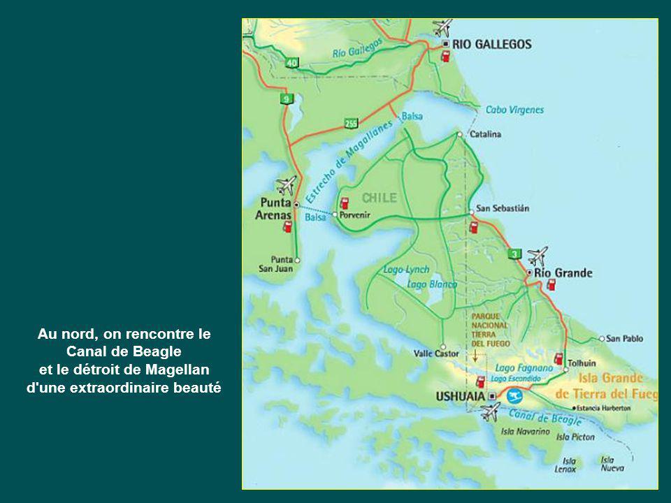 Au nord, on rencontre le Canal de Beagle et le détroit de Magellan d'une extraordinaire beauté
