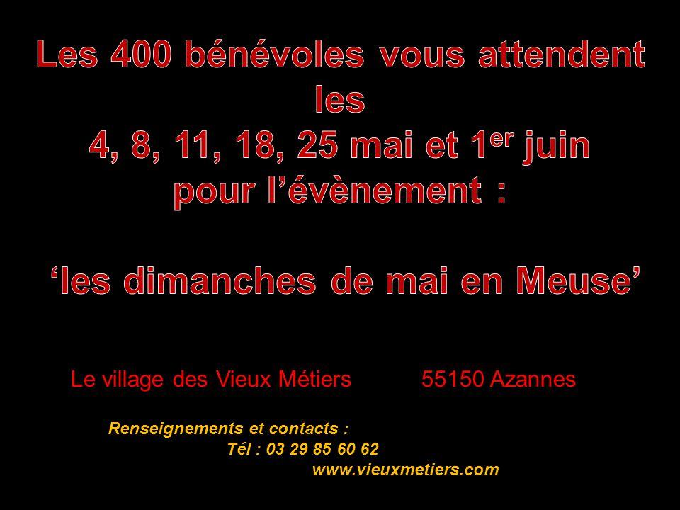 Renseignements et contacts : Tél : 03 29 85 60 62 www.vieuxmetiers.com Le village des Vieux Métiers 55150 Azannes