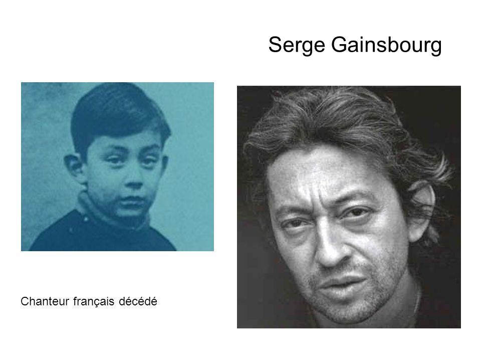 Serge Gainsbourg Chanteur français décédé