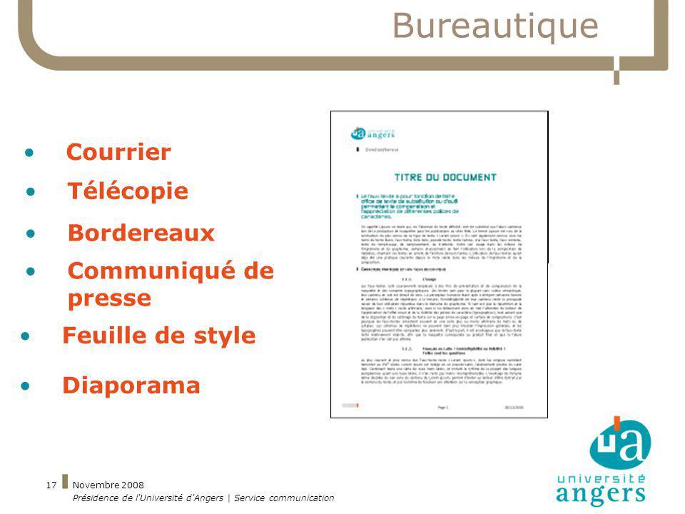 Novembre 2008 Présidence de l'Université d'Angers | Service communication 17 Bureautique Courrier Télécopie Bordereaux Communiqué de presse Feuille de