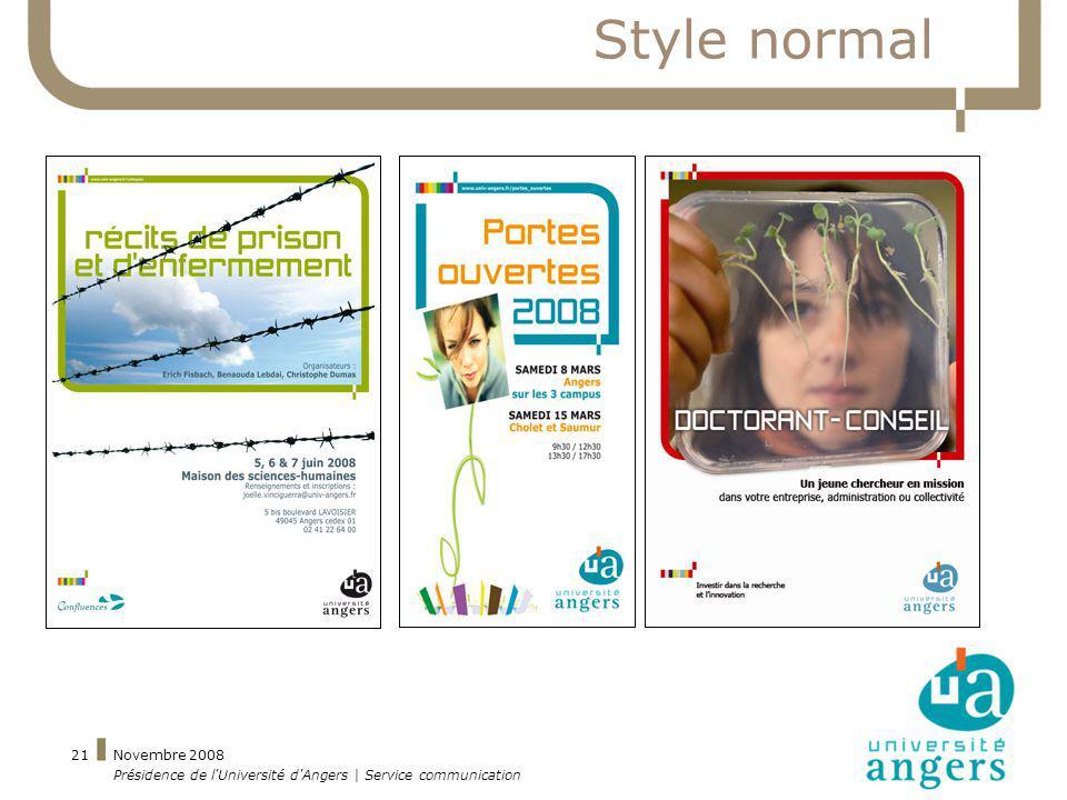 Novembre 2008 Présidence de l'Université d'Angers | Service communication 21 Style normal