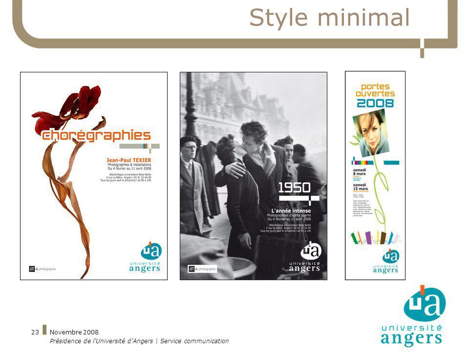 Novembre 2008 Présidence de l'Université d'Angers | Service communication 23 Style minimal