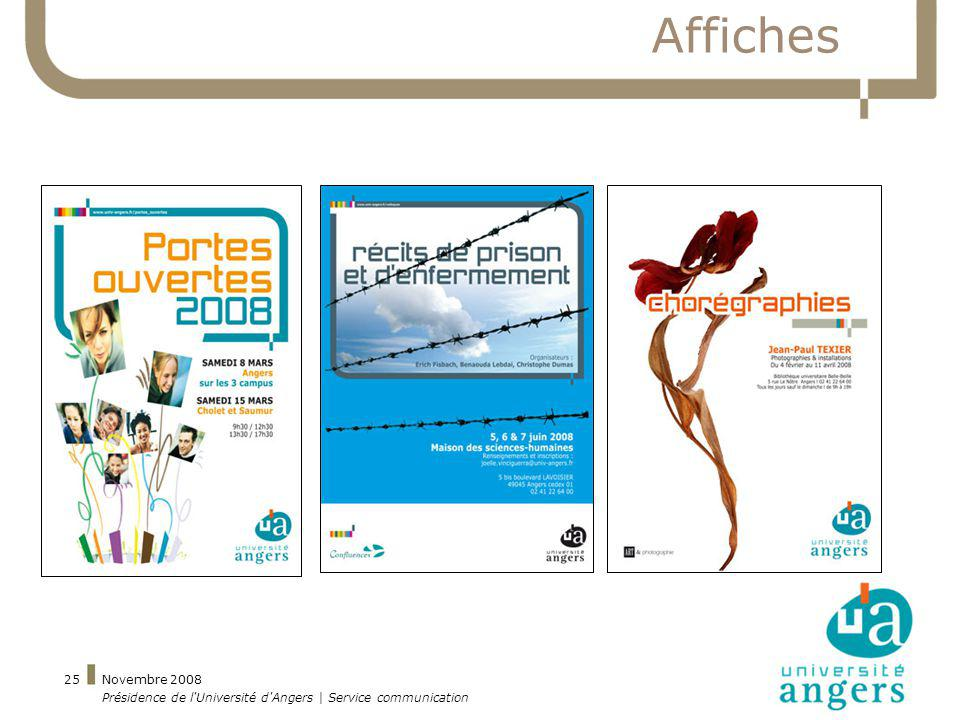 Novembre 2008 Présidence de l'Université d'Angers | Service communication 25 Affiches