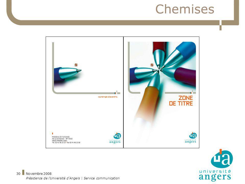 Novembre 2008 Présidence de l'Université d'Angers | Service communication 30 Chemises