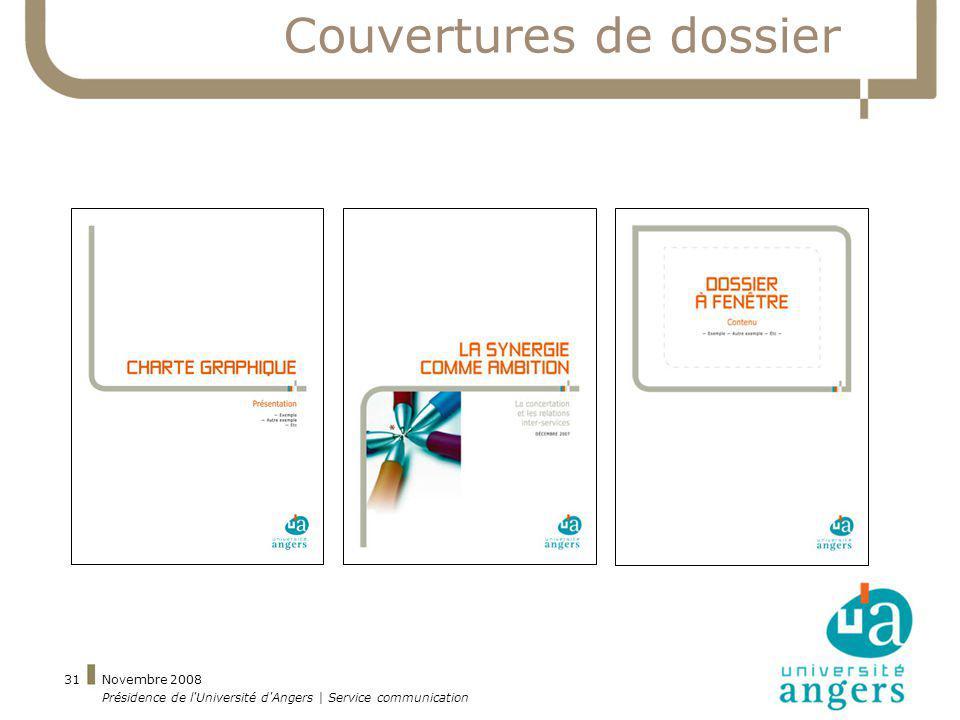 Novembre 2008 Présidence de l'Université d'Angers | Service communication 31 Couvertures de dossier