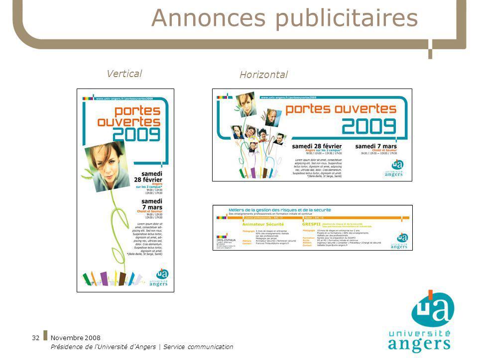 Novembre 2008 Présidence de l'Université d'Angers | Service communication 32 Annonces publicitaires Vertical Horizontal