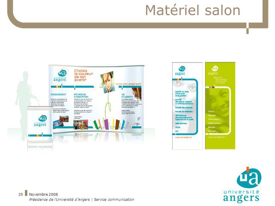 Novembre 2008 Présidence de l'Université d'Angers | Service communication 35 Matériel salon