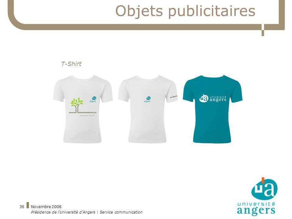 Novembre 2008 Présidence de l'Université d'Angers | Service communication 36 Objets publicitaires T-Shirt