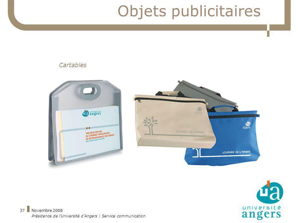 Novembre 2008 Présidence de l'Université d'Angers | Service communication 37 Objets publicitaires Cartables
