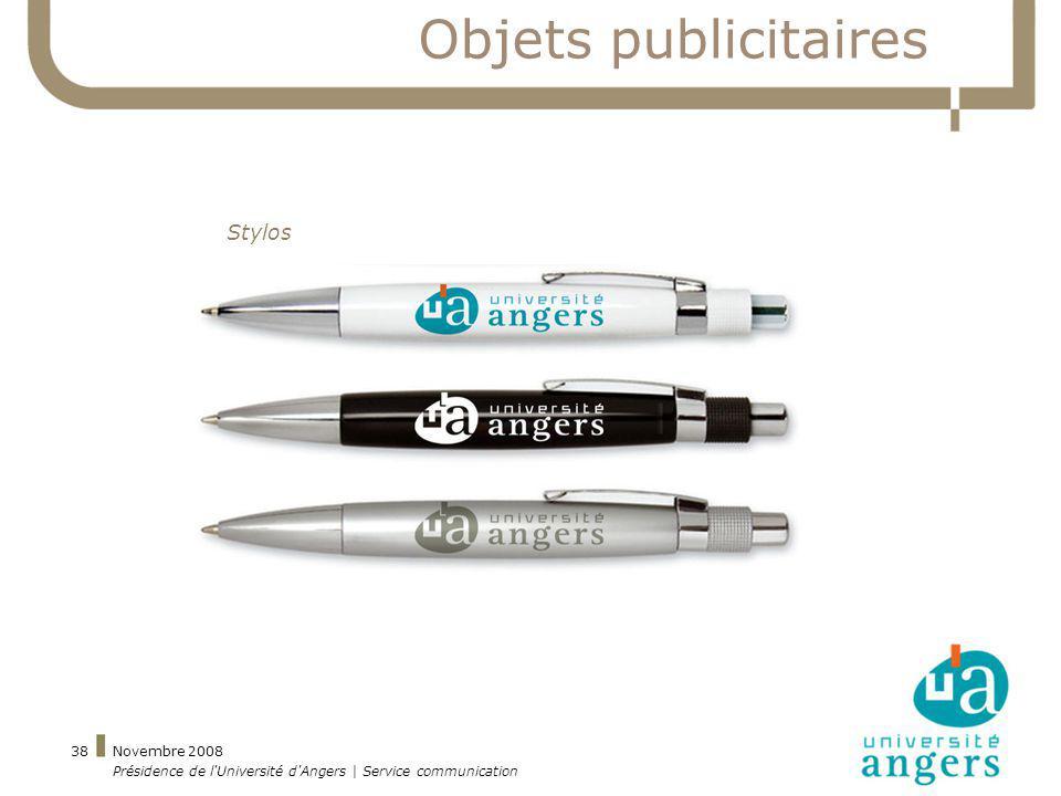 Novembre 2008 Présidence de l'Université d'Angers | Service communication 38 Objets publicitaires Stylos