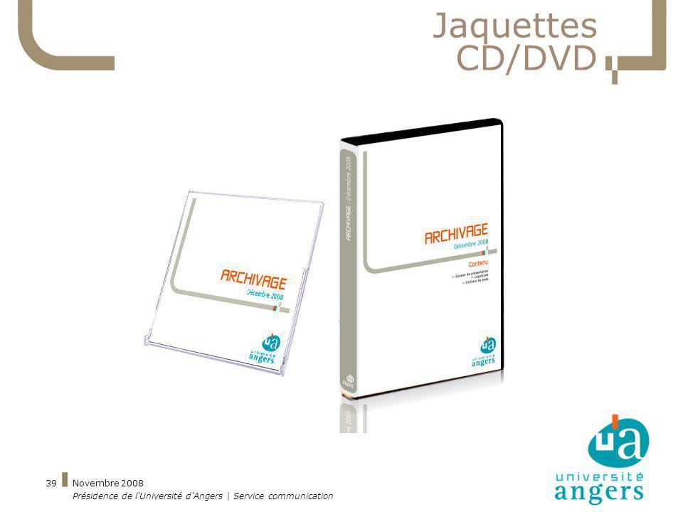 Novembre 2008 Présidence de l'Université d'Angers | Service communication 39 Jaquettes CD/DVD