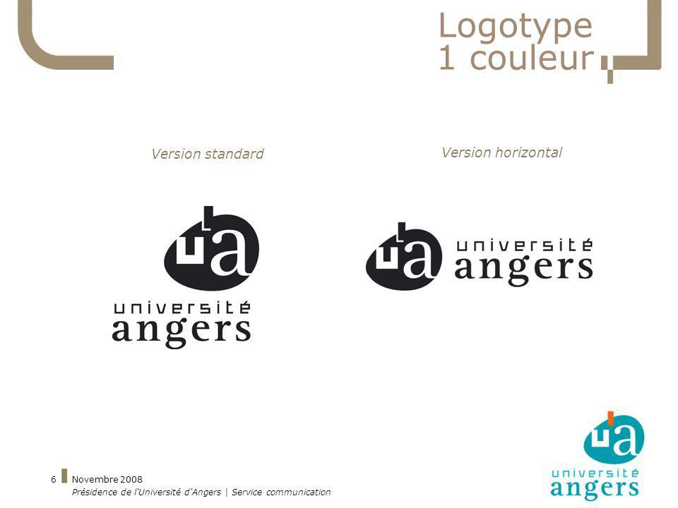Novembre 2008 Présidence de l'Université d'Angers | Service communication 6 Logotype 1 couleur Version standard Version horizontal