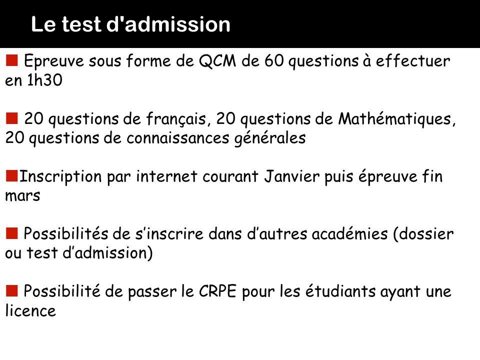 Le test d'admission Epreuve sous forme de QCM de 60 questions à effectuer en 1h30 20 questions de français, 20 questions de Mathématiques, 20 question