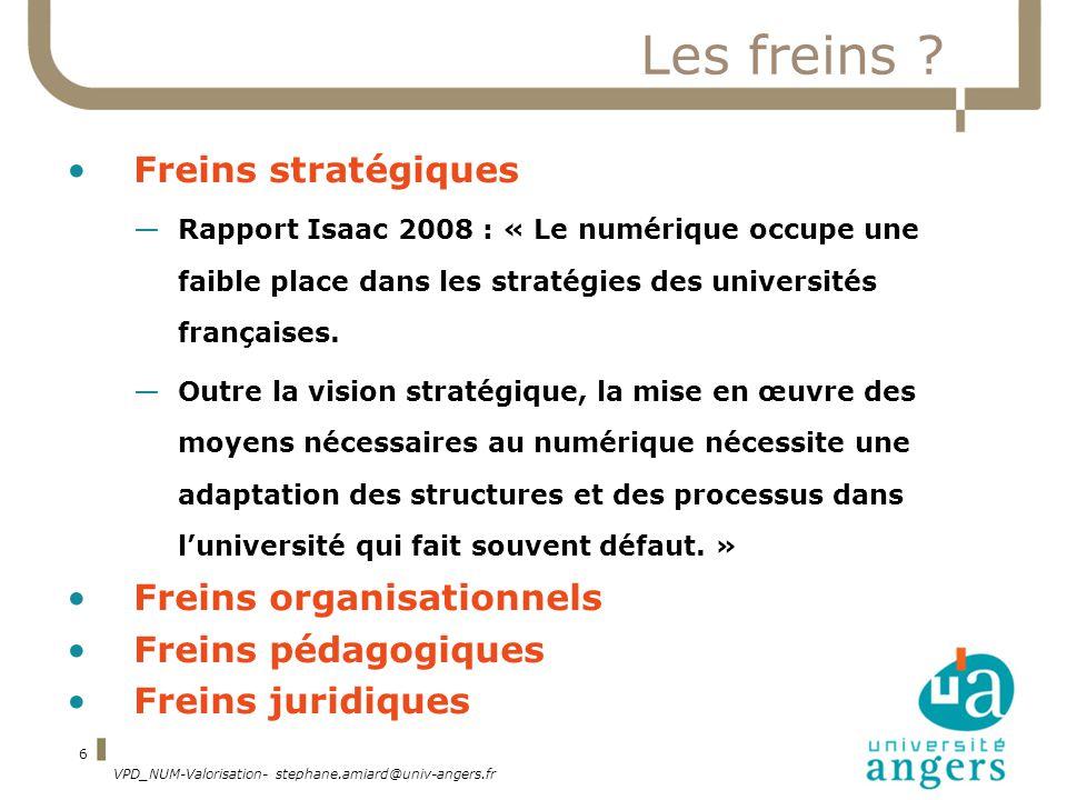 VPD_NUM-Valorisation- stephane.amiard@univ-angers.fr 6 Les freins .