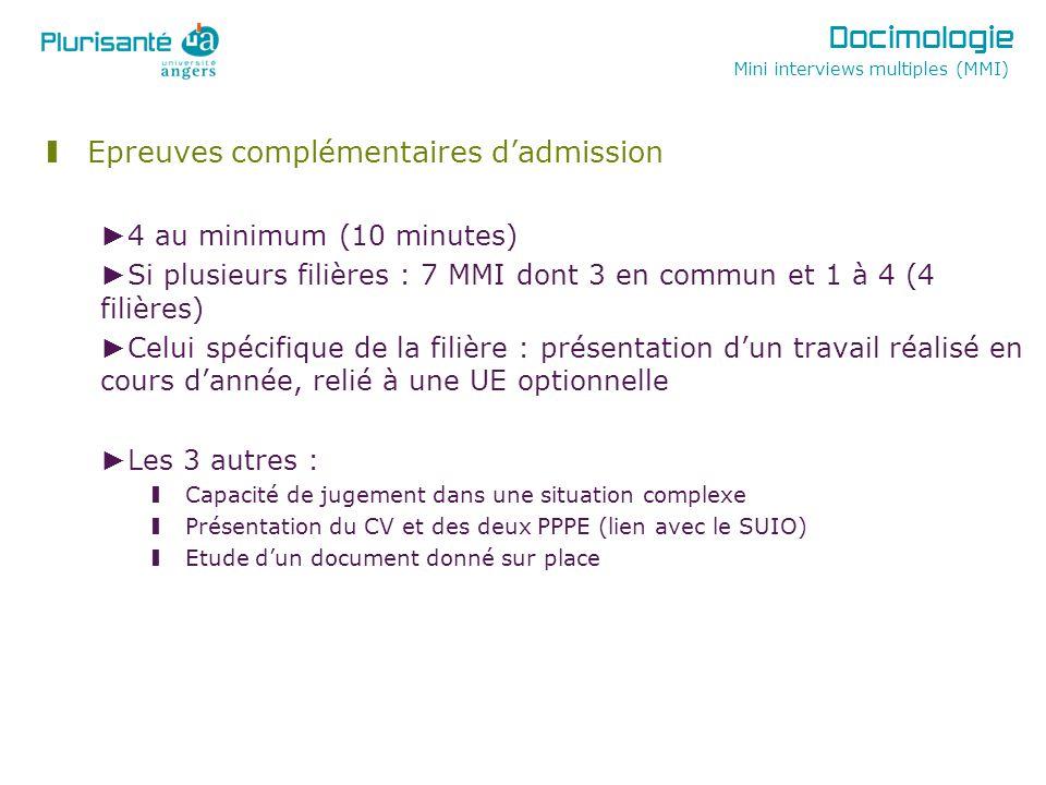 § Epreuves complémentaires dadmission 4 au minimum (10 minutes) Si plusieurs filières : 7 MMI dont 3 en commun et 1 à 4 (4 filières) Celui spécifique