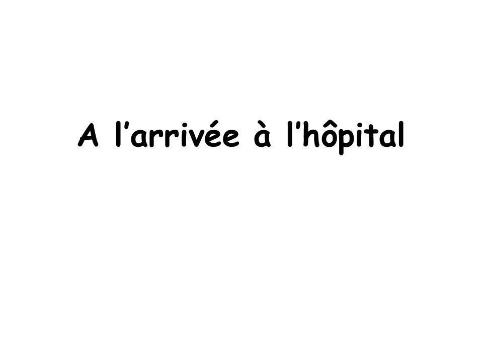 A larrivée à lhôpital