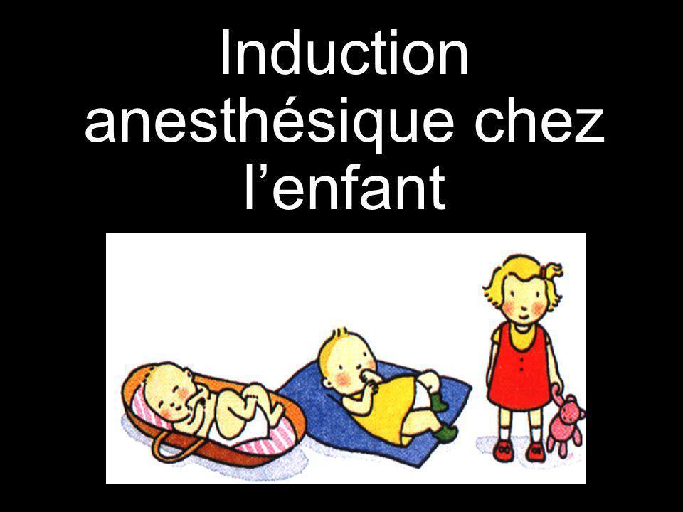 Induction par inhalation choix de l enfant +++ maintien d une ventilation spontanée (intubation difficile) réversibilité et maniabilité intubation sans curares mode ludique pas de piqûre !!