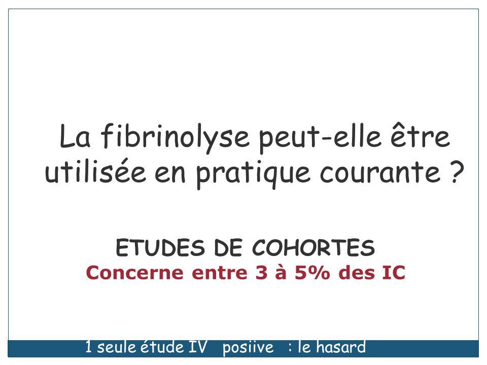 La fibrinolyse peut-elle être utilisée en pratique courante .