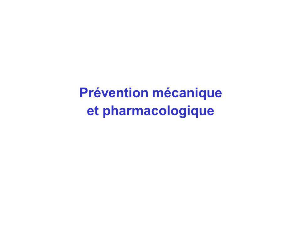 Prévention mécanique et pharmacologique